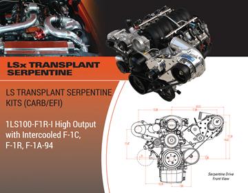 Picture of 1LS100-F1A94-I-F1C-I-F1R-I - LS TRANSPLANT SERPENTINE (EFI & CARBURETED) High Output w/Intercooled F-1A-94, F-1C or F-1R